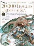 20,000 Leagues Under The Sea: Jules Verne's Classic Tale (DK Eyewitness Classics) by Jules Verne