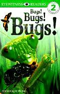 Bugs! Bugs! Bugs! (DK Eyewitness Readers: Level 2)