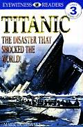 Titanic The Disaster That Shocked the World