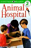Animal Hospital (DK Eyewitness Readers: Level 2)