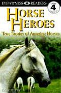 Horse Heroes: True Stories of Amazing Horses (DK Eyewitness Readers: Level 4) Cover