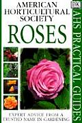Roses AHS Practical Guides