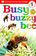 Busy, Buzzy Bee (DK Eyewitness Readers: Level 1)
