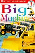 Big Machines (DK Eyewitness Readers: Level 1)