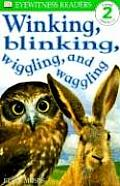 Winking, Blinking, Wiggling, and Waggling