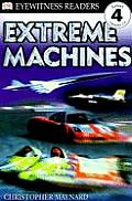 Extreme Machines (DK Eyewitness Readers: Level 4)