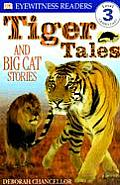 Tiger Tales: And Big Cat Stories (DK Eyewitness Readers: Level 3)