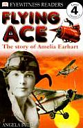 Flying Ace: The Story of Amelia Earhart (DK Eyewitness Readers: Level 4) Cover