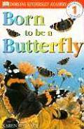 Born to Be a Butterfly (DK Readers: Level 1) Cover