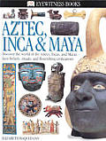 Aztec Inca & Maya Eyewitness