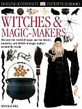 Witches & Magic-Makers (DK Eyewitness Books)