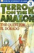 Terror on the Amazon The Quest for El Dorado
