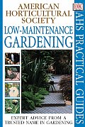 American Horticultural Society Practical Guide Low Maintenance Gardening