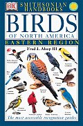 Smithsonian Birds of North America: East (Smithsonian Handbooks)
