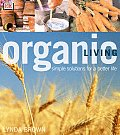 Organic Living Simple Solutions For A Be