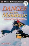 DK Readers L4: Danger on the Mountain: Scaling the World's Highest Peaks