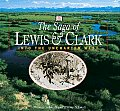 The Saga of Lewis & Clark: Into the Uncharted West (Lewis & Clark Expedition)