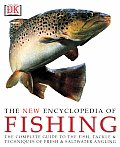 New Encyclopedia Of Fishing The Complete Guide To The