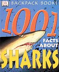 DK Backpack Books #1001: 1001 Facts about Sharks