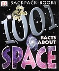DK Backpack Books #1001: 1001 Facts about Space