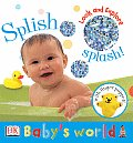 Splish Splash!: Look and Explore (Baby's World) Cover