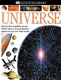 Universe Discover the Incredible Secrets of the Universe from Its Farthest Galaxies to Our Own Solar System