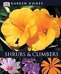 Dk Garden Guide Shrubs & Climbers