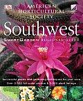 Smart Garden Regional Guide: Southwest (American Horticultural Society Smartgarden Regional Garden Guides)