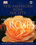 American Rose Society Encyclopedia Of Roses The Definitive A Z Guide
