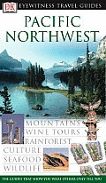 Pacific Northwest: Mountains, Wine Tours, Markets, Islands, Seafood, Wildlife (DK Eyewitness Travel Guides)