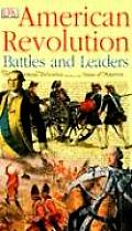 American Revolution Battles & Leaders (Battles & Leaders) by Dk Publishing