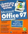 Complete Idiot's Guide to Microsoft Office 97 Professional