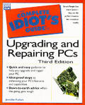 Complete Idiots Guide To Upgrading &amp; Repai 3RD Edition Cover