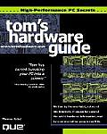 Tom's Hardware High Performance PC Secrets