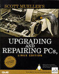 Upgrading & Repairing PCs Linux Edition