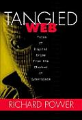 Tangled Web Tales Of Digital Crime From