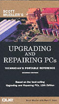 Upgrading and Repairing PCs: Technician's Portable Reference, Second Edition