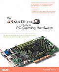 AnandTech Guide to PC Gaming Hardware, The