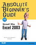 Absolute Beginners Guide to Microsoft Office Excel 2003