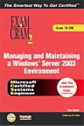 Managing and Maintaining a Windows Server 2003 Environment with CDROM (Exam Cram 2)