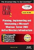 MCSE Planning, Implementing, and Maintaining a Microsoft Windows Server 2003 Active Directory Infras (Exam Cram 2)