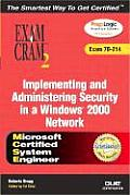McSa/MCSE Implementing and Administering Security in a Windows 2000 Network Exam Cram 2 (Exam Cram 7 (Exam Cram 2)