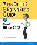 Absolute Beginner's Guide to Microsoft Office 2003 (Absolute Beginner's Guides) Cover