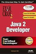 Java 2 Developers' Exam Cram 2 (Exam Cram CX-310-252a & CX-310-027) (Exam Cram 2)