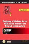 MCSE Designing a Microsoft Windows Server 2003 Active Directory and Network Infrastructure Exam Cram with CDROM (Exam Cram 2)