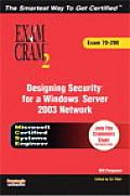 MCSE 70-298 Exam Cram 2: Designing Security for a Windows Server 2003 Network with CDROM (Exam Cram 2)