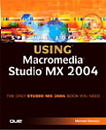 Special Edition Using Macromedia Studio MX 2004 with CDROM (Special Edition Using)