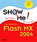 Show Me Macromedia Flash MX 2004 (Show Me!) Cover