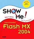 Show Me Macromedia Flash MX 2004 (Show Me!)