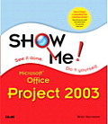 Show Me Microsoft Office Project 2003 Cover